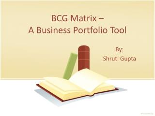 BCG Matrix –  A Business Portfolio Tool
