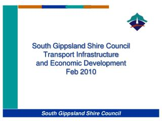 South  Gippsland  Shire Council Transport Infrastructure and Economic Development Feb 2010