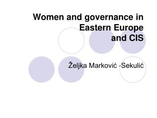 Women and governance in Eastern Europe  and CIS