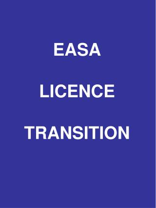 EASA LICENCE  TRANSITION