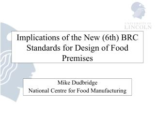 Implications of the New (6th) BRC Standards for Design of Food Premises