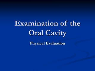 Examination of the Oral Cavity