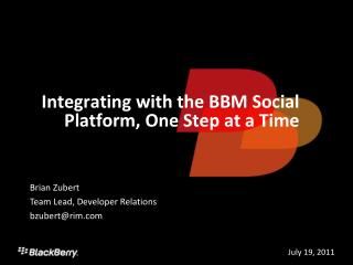 Integrating with the BBM Social Platform, One Step at a Time
