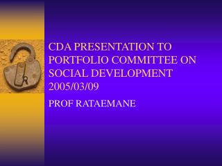 CDA PRESENTATION TO PORTFOLIO COMMITTEE ON SOCIAL DEVELOPMENT 2005/03/09