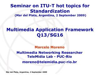 Multimedia Application Framework Q13/SG16