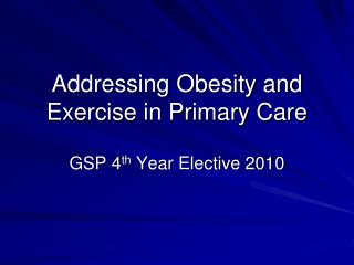 Addressing Obesity and Exercise in Primary Care
