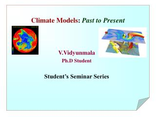Climate Models :  Past to Present