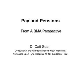 Pay and Pensions  From A BMA Perspective