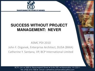 SUCCESS WITHOUT PROJECT MANAGEMENT:  NEVER