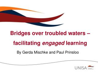 Bridges over troubled waters –  facilitating  engaged  learning
