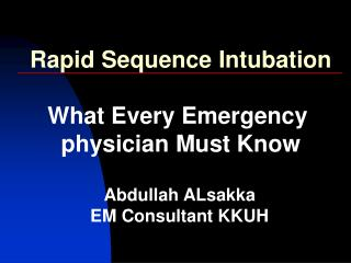 Rapid Sequence Intubation What Every Emergency  physician Must Know