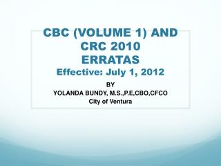 CBC (VOLUME 1) AND CRC 2010   ERRATAS Effective: July 1, 2012