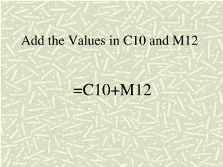Add the Values in C10 and M12