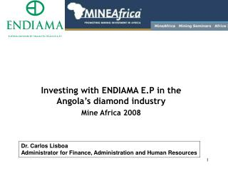 Investing with ENDIAMA E.P in the Angola's diamond industry Mine Africa 2008