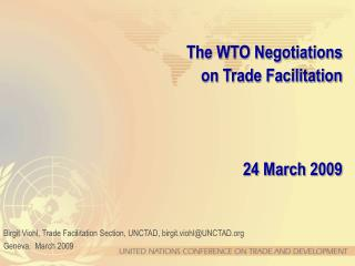 The WTO Negotiations  on Trade Facilitation 24 March 2009