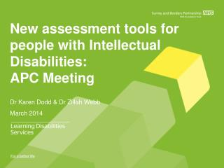 New  assessment tools  for   people  with  Intellectual Disabilities : APC Meeting