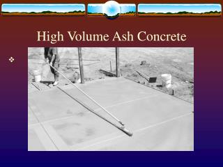 High Volume Ash Concrete