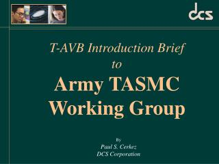 T-AVB Introduction Brief  to Army TASMC Working Group
