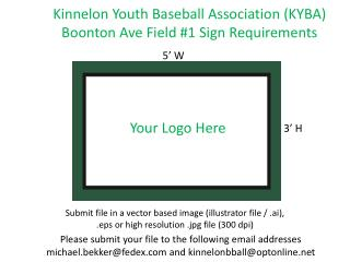 Kinnelon Youth Baseball Association (KYBA) Boonton Ave Field #1 Sign Requirements
