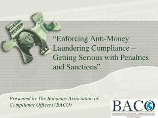"""Enforcing Anti-Money Laundering Compliance – Getting Serious with Penalties and  Sanctions"""