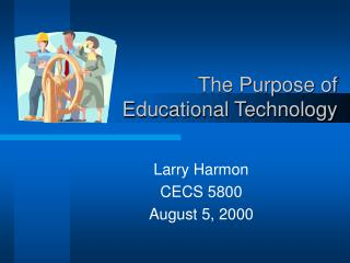 The Purpose of Educational Technology
