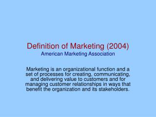 Definition of Marketing (2004) American Marketing Association