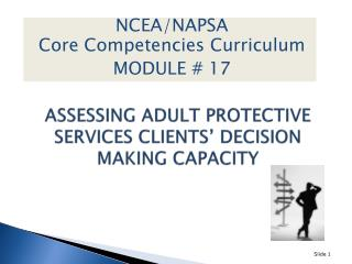 ASSESSING ADULT PROTECTIVE SERVICES CLIENTS' DECISION MAKING CAPACITY