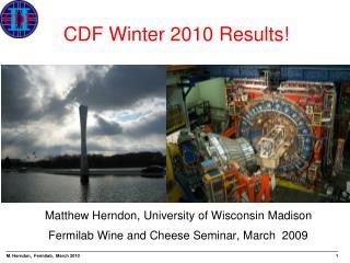 CDF Winter 2010 Results!