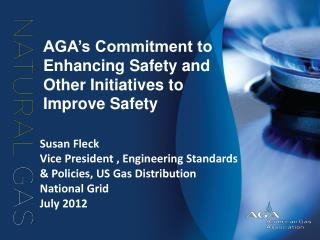 AGA's Commitment to Enhancing Safety and Other Initiatives to Improve Safety