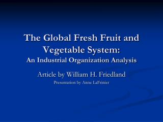 The Global Fresh Fruit and Vegetable System: An Industrial Organization Analysis