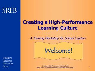 Creating a High-Performance Learning Culture A Training Workshop for School Leaders