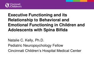 Executive Functioning and its Relationship to Behavioral and Emotional Functioning in Children and Adolescents with Spin