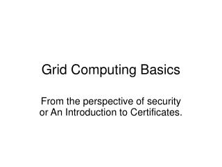 Grid Computing Basics