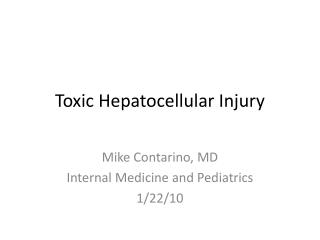 Toxic Hepatocellular Injury