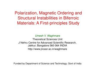 Polarization, Magnetic Ordering and Structural Instabilities in Biferroic Materials: A First-principles Study