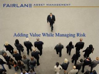 Adding Value While Managing Risk