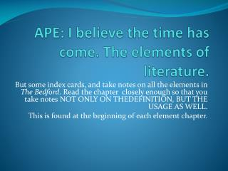 APE: I believe the time has come. The elements of literature.