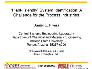 """Plant-Friendly"" System Identification: A Challenge for the Process Industries"