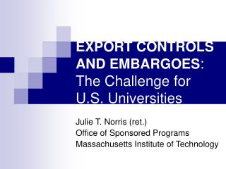 EXPORT CONTROLS AND EMBARGOES :  The Challenge for U.S. Universities