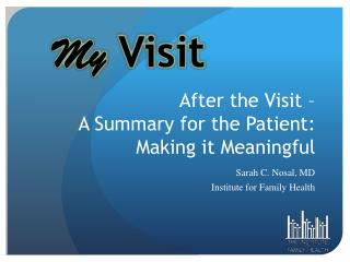 After the Visit –   A Summary for the Patient:  Making it Meaningful