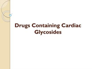 Drugs  Containing Cardiac Glycosides