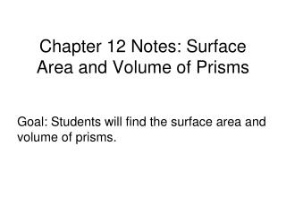 Chapter 12 Notes: Surface Area and Volume of Prisms