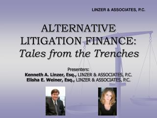 ALTERNATIVE LITIGATION FINANCE:  Tales from the Trenches