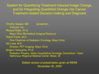 Timothy Sawyer, MD	 (presenter) 	 	ImQuant, Inc.  Richard Robb, Ph.D.