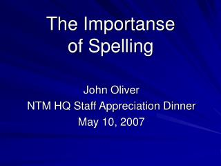 The Importanse  of Spelling