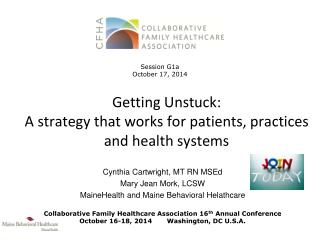 Getting Unstuck:  A strategy that works for patients, practices and health systems