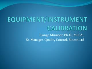 EQUIPMENT/INSTRUMENT CALIBRATION