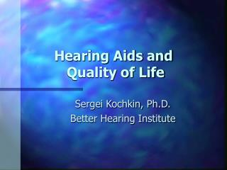 Hearing Aids and  Quality of Life