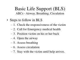 Basic Life Support (BLS) ABCs - Airway, Breathing, Circulation
