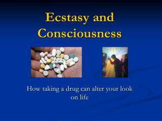 Ecstasy and Consciousness